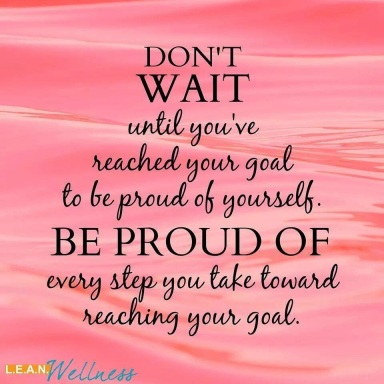 dont wait be proud