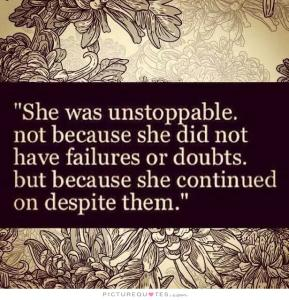 she-was-unstoppable-not-because-she-did-not-have-failures-or-doubts-but-because-she-continued-on-quote-1